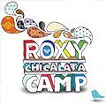 roxy chickalata camp